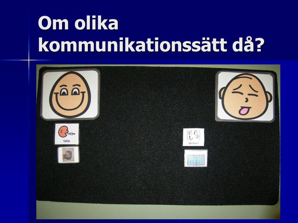 Om olika kommunikationssätt då?