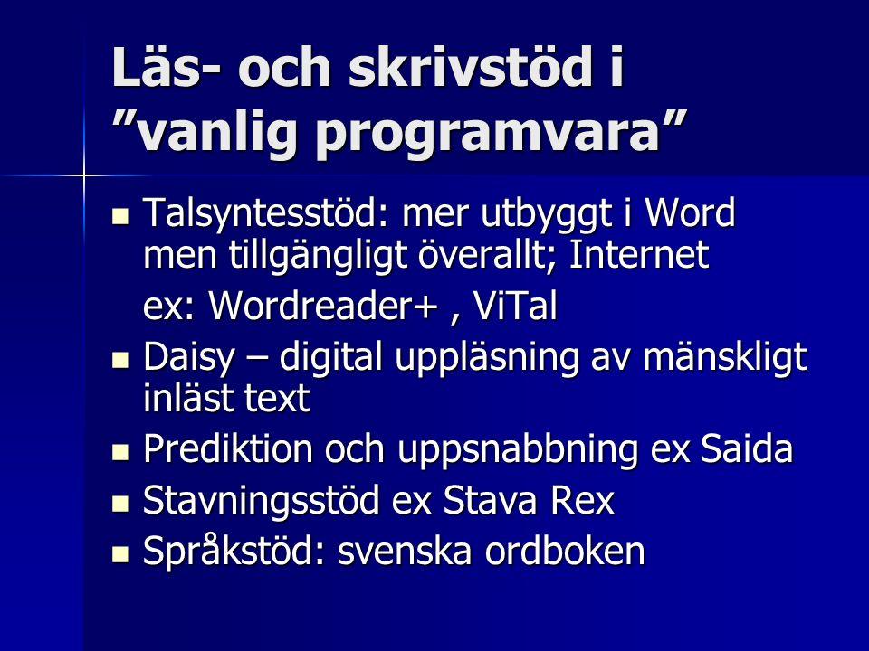 """Läs- och skrivstöd i """"vanlig programvara"""" Talsyntesstöd: mer utbyggt i Word men tillgängligt överallt; Internet Talsyntesstöd: mer utbyggt i Word men"""