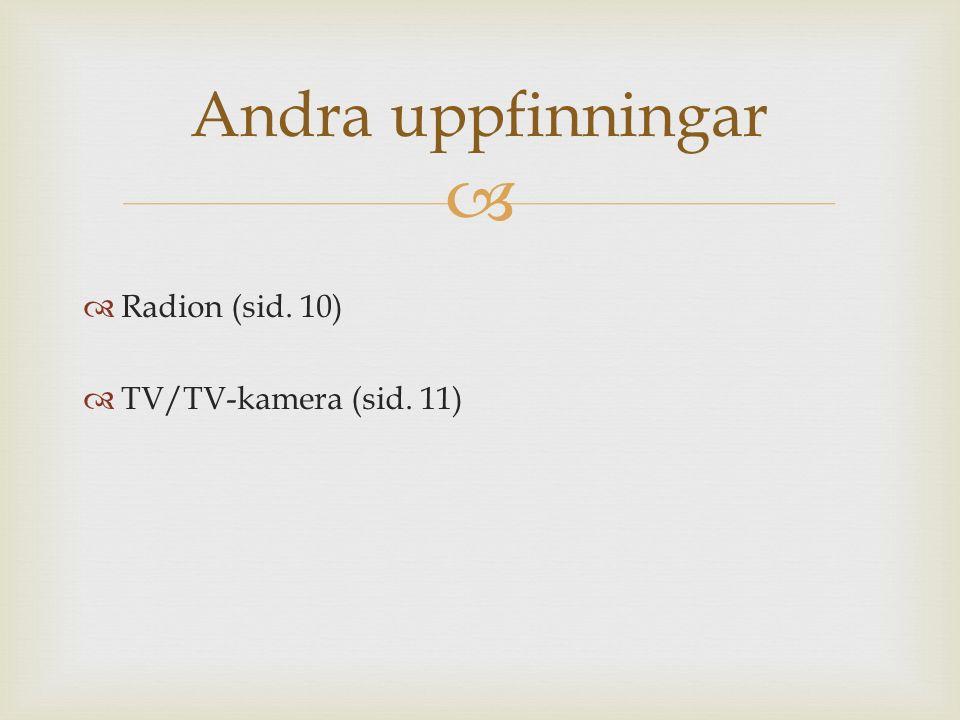   Radion (sid. 10)  TV/TV-kamera (sid. 11) Andra uppfinningar