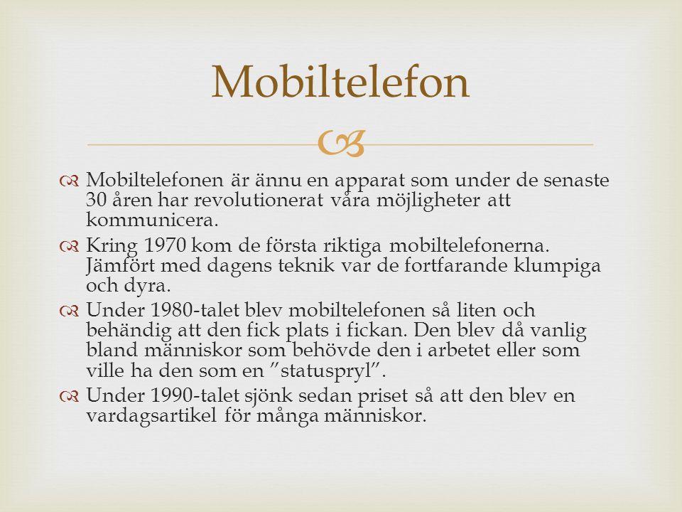   Mobiltelefonen är ännu en apparat som under de senaste 30 åren har revolutionerat våra möjligheter att kommunicera.  Kring 1970 kom de första rik