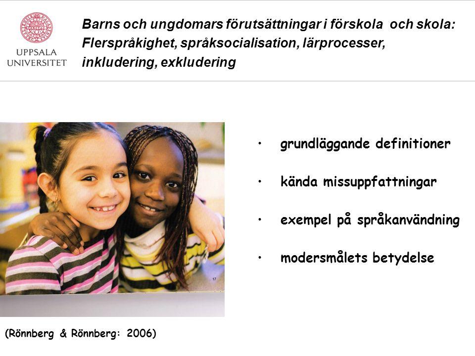 Barns och ungdomars förutsättningar i förskola och skola: Flerspråkighet, språksocialisation, lärprocesser, inkludering, exkludering grundläggande def