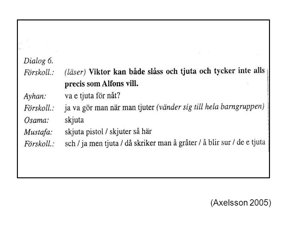 (Axelsson 2005)