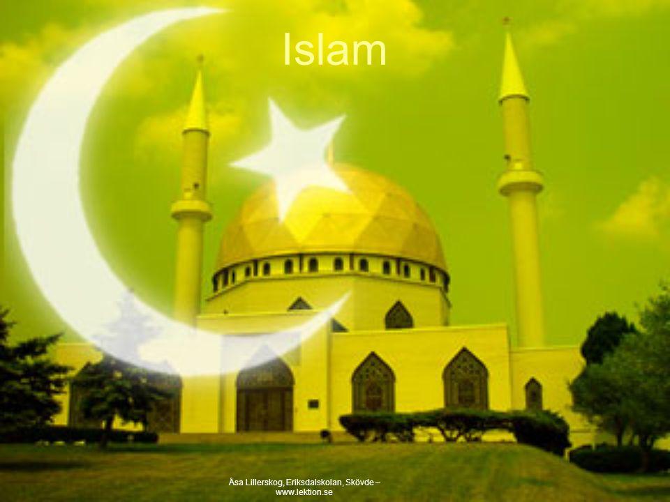Islam Den yngsta världsreligionen.Grundades på 600-talet av Muhammed.