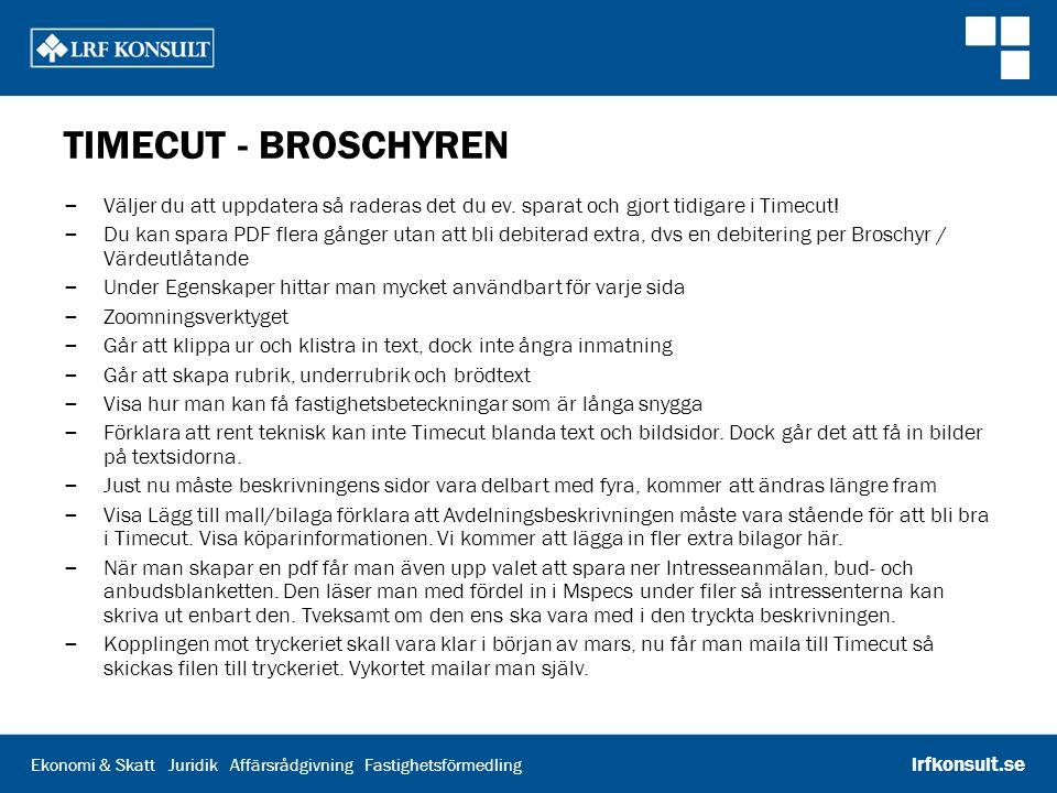 Ekonomi & Skatt Juridik Affärsrådgivning Fastighetsförmedling lrfkonsult.se TIMECUT - BROSCHYREN – Väljer du att uppdatera så raderas det du ev. spara