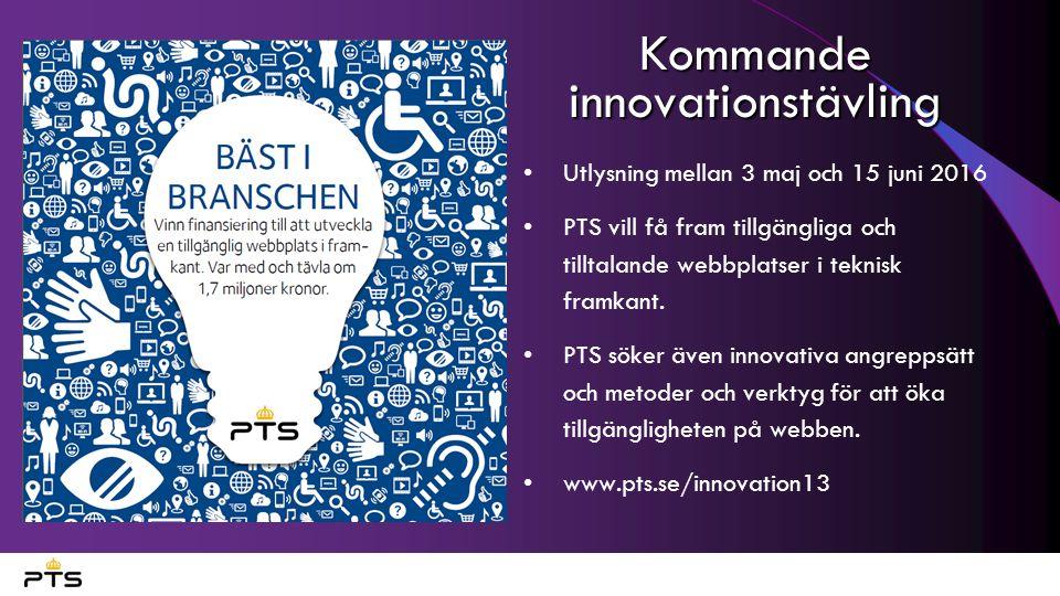 Kommande innovationstävling Utlysning mellan 3 maj och 15 juni 2016 PTS vill få fram tillgängliga och tilltalande webbplatser i teknisk framkant.
