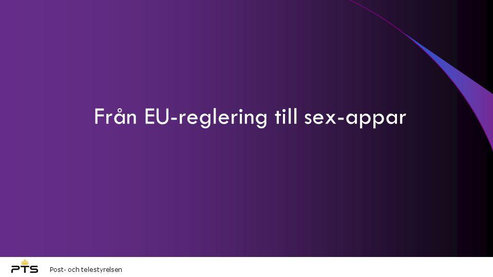 Post- och telestyrelsen Från EU-reglering till sex-appar