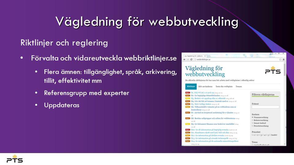 Vägledning för webbutveckling Riktlinjer och reglering Förvalta och vidareutveckla webbriktlinjer.se Flera ämnen: tillgänglighet, språk, arkivering, tillit, effektivitet mm Referensgrupp med experter Uppdateras