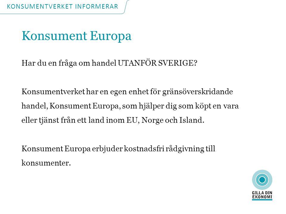 Konsument Europa Har du en fråga om handel UTANFÖR SVERIGE.