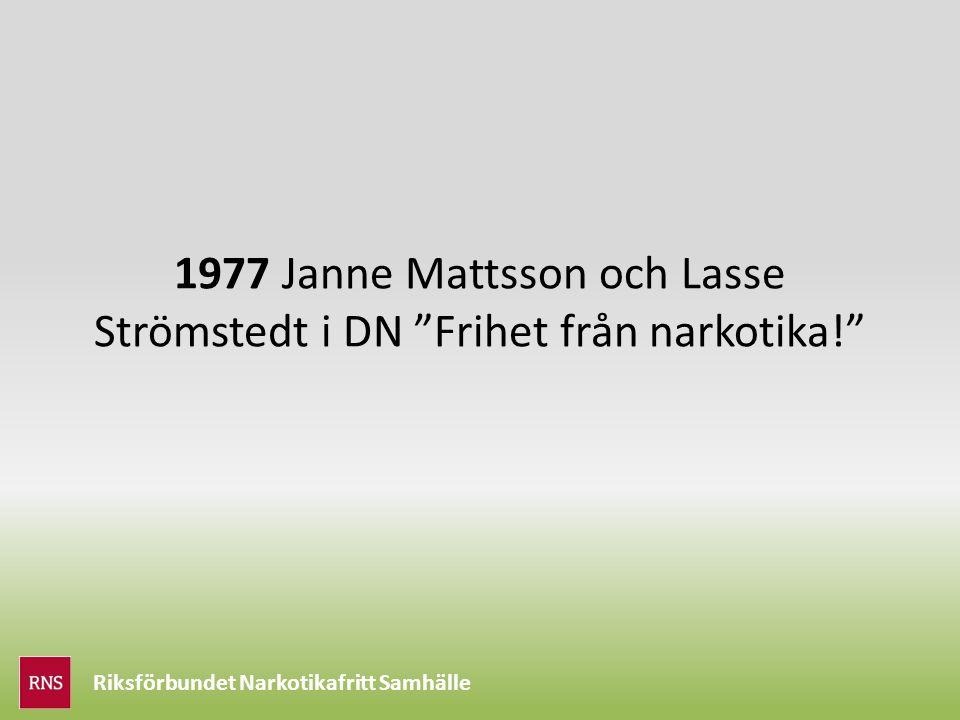 Riksförbundet Narkotikafritt Samhälle 1977 Janne Mattsson och Lasse Strömstedt i DN Frihet från narkotika!