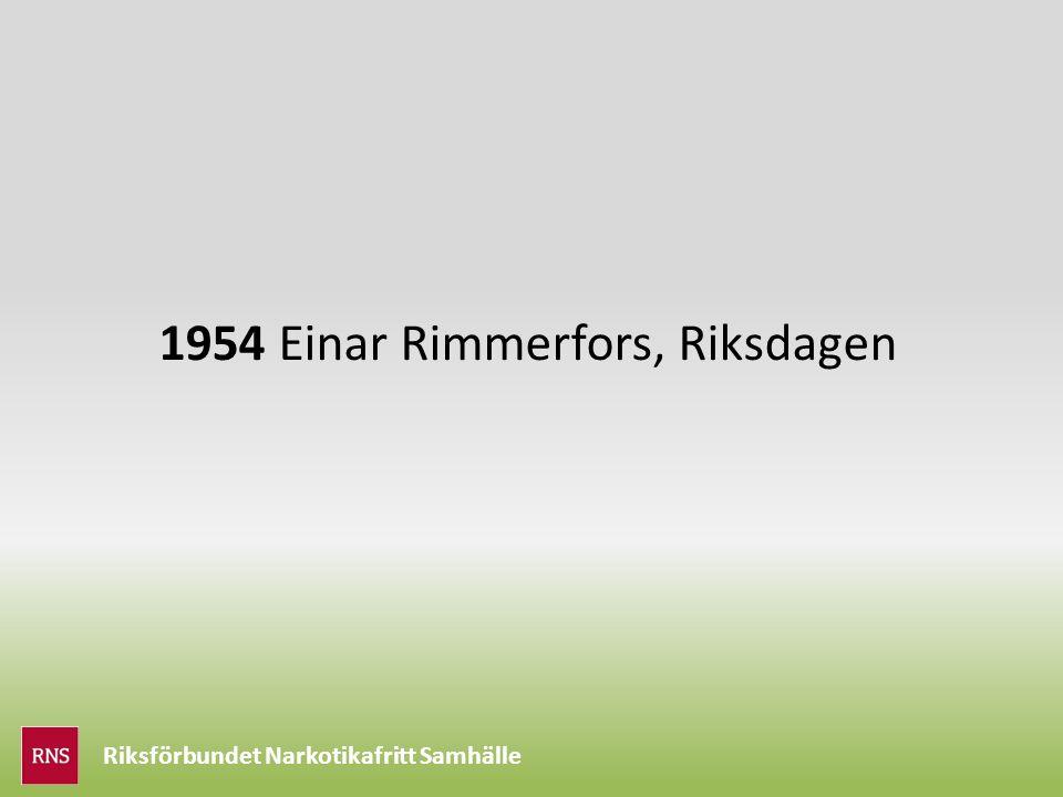 1954 Einar Rimmerfors, Riksdagen Riksförbundet Narkotikafritt Samhälle