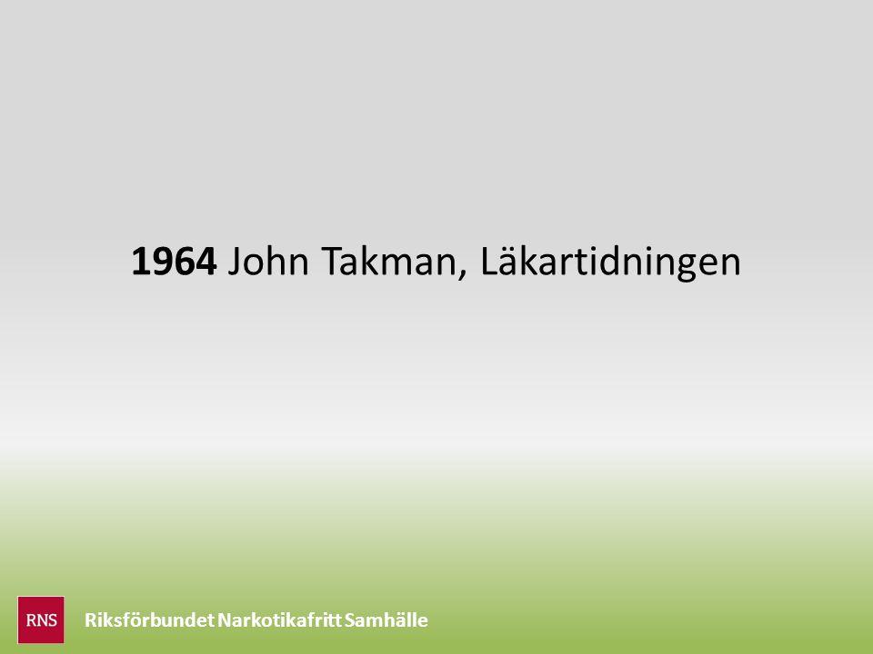 1964 John Takman, Läkartidningen Riksförbundet Narkotikafritt Samhälle