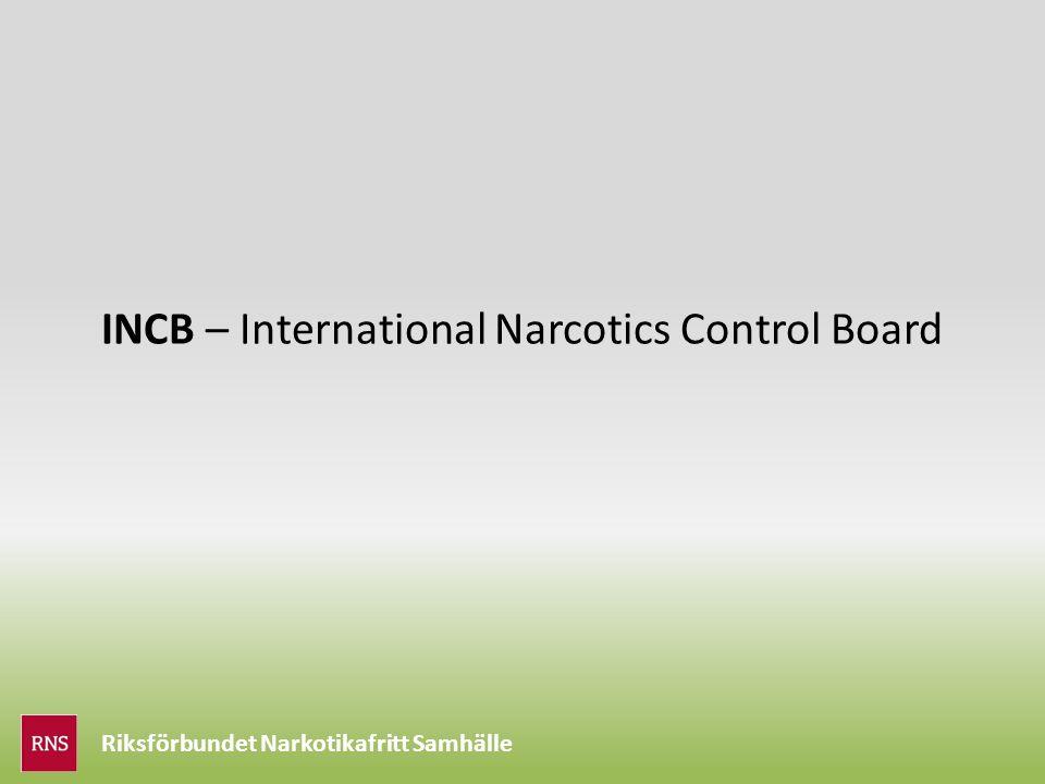 Riksförbundet Narkotikafritt Samhälle INCB – International Narcotics Control Board