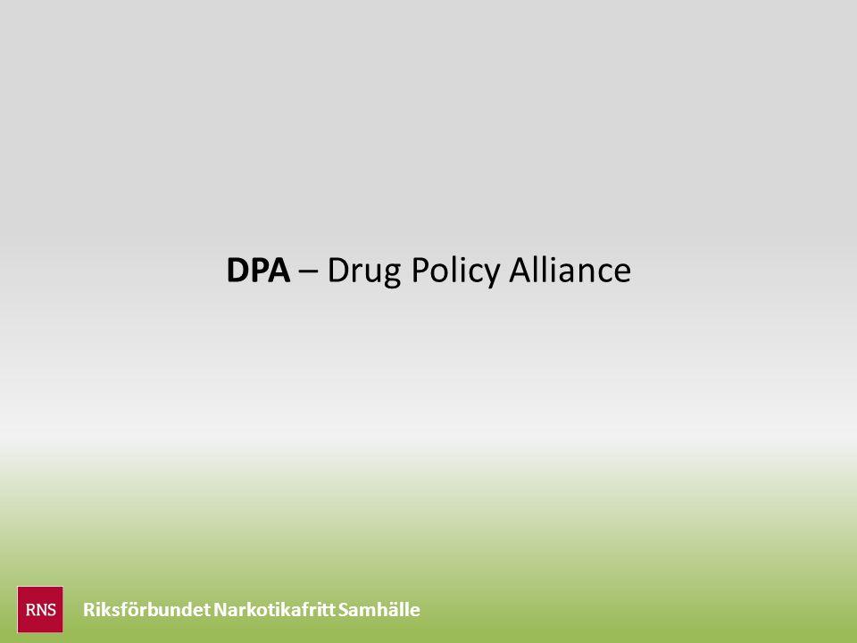 Riksförbundet Narkotikafritt Samhälle DPA – Drug Policy Alliance