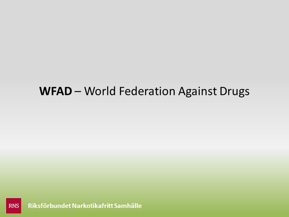 Riksförbundet Narkotikafritt Samhälle WFAD – World Federation Against Drugs
