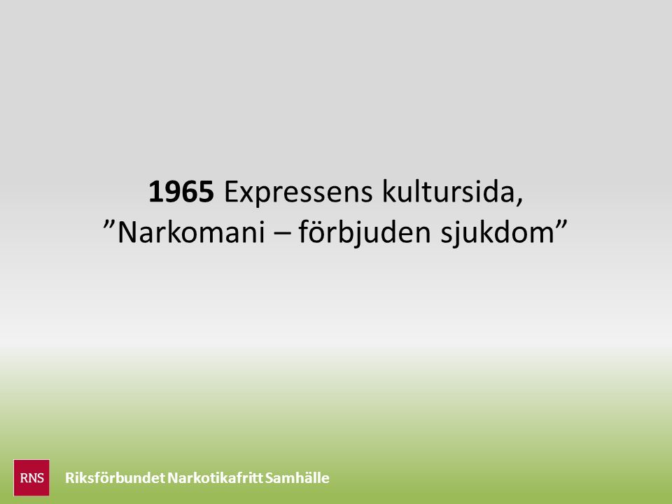 1965 Expressens kultursida, Narkomani – förbjuden sjukdom Riksförbundet Narkotikafritt Samhälle