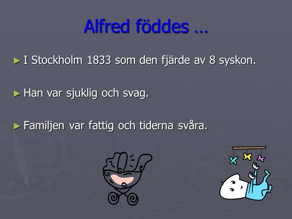 ALFRED NOBEL VEM VAR HAN Linnéa Skogqvist-K, Björkhagens skola, Johanneshov – www.lektion.se