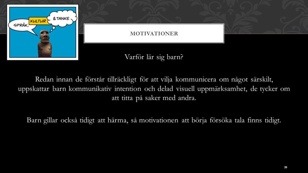 MOTIVATIONER Varför lär sig barn.