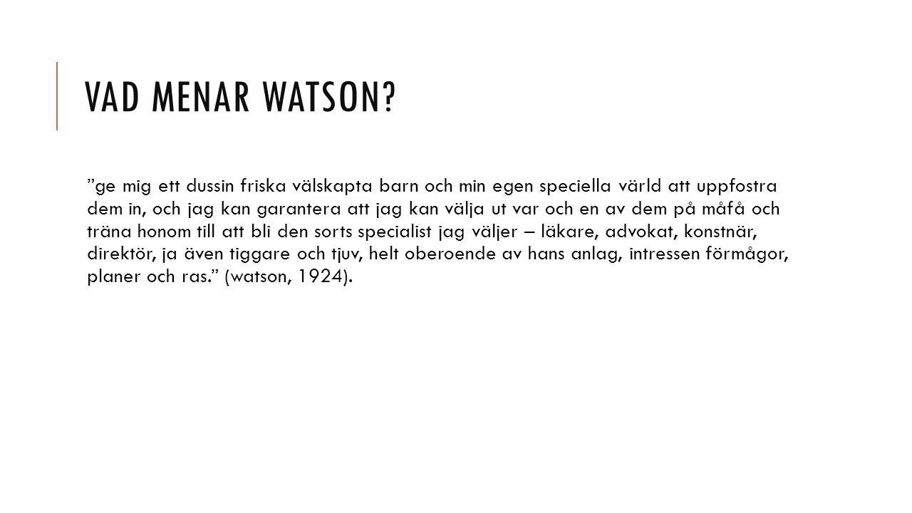 VAD MENAR WATSON.