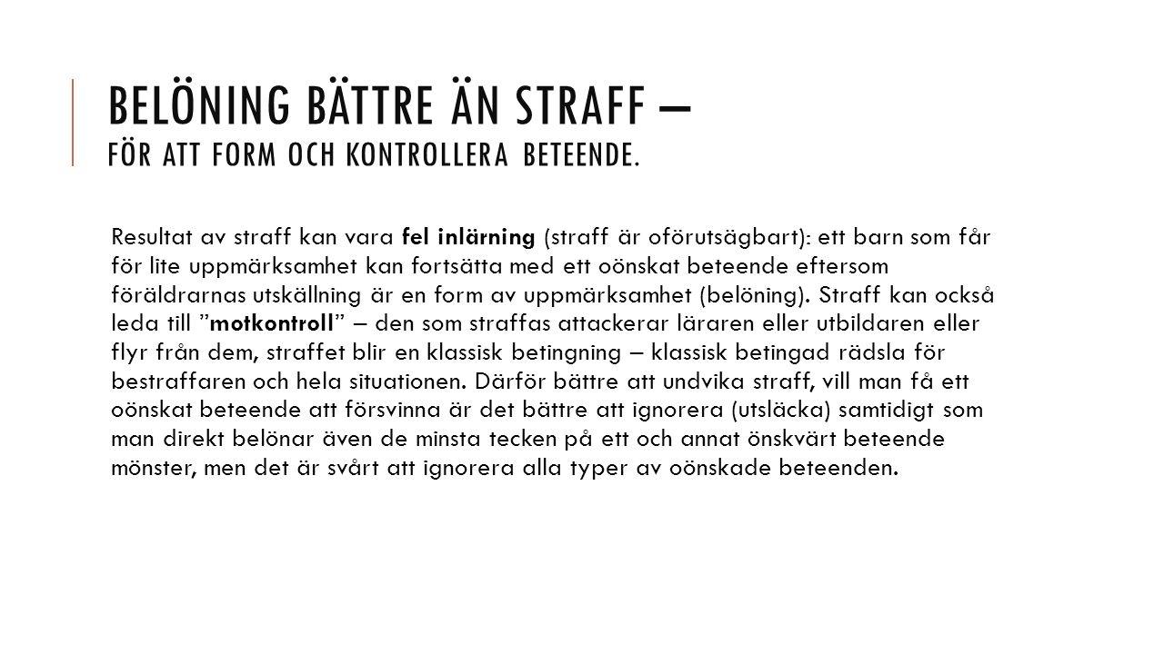 BELÖNING BÄTTRE ÄN STRAFF – FÖR ATT FORM OCH KONTROLLERA BETEENDE.