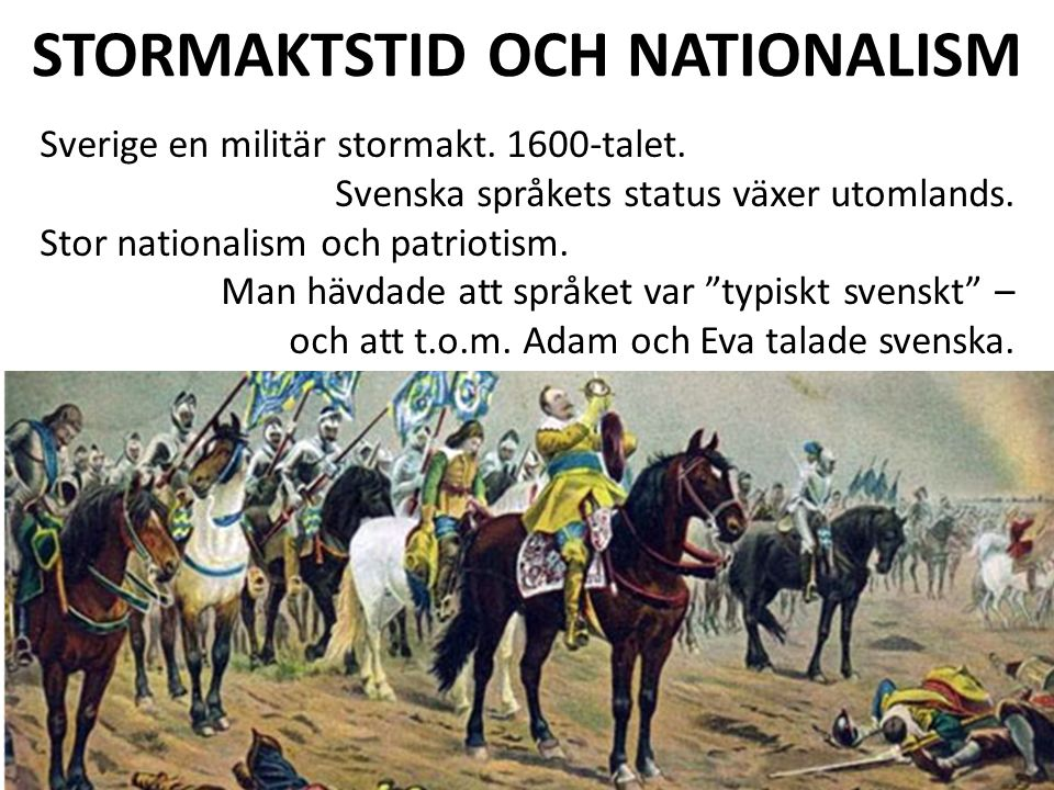 STORMAKTSTID OCH NATIONALISM Sverige en militär stormakt.