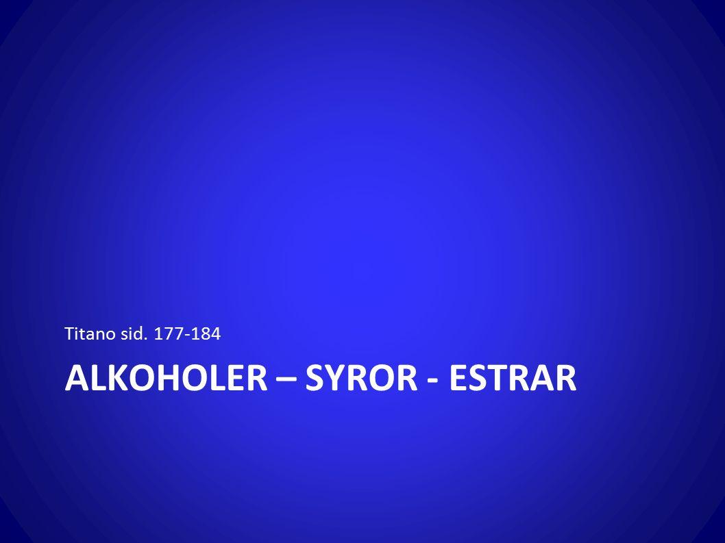 ALKOHOLER – SYROR - ESTRAR Titano sid. 177-184