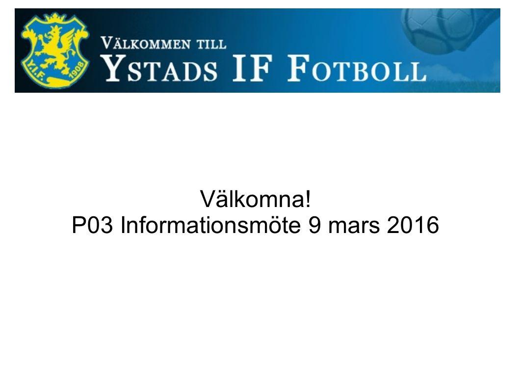 Välkomna! P03 Informationsmöte 9 mars 2016