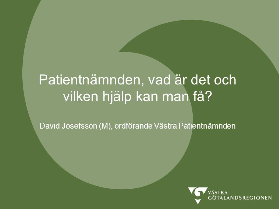 Patientnämnden, vad är det och vilken hjälp kan man få? David Josefsson (M), ordförande Västra Patientnämnden
