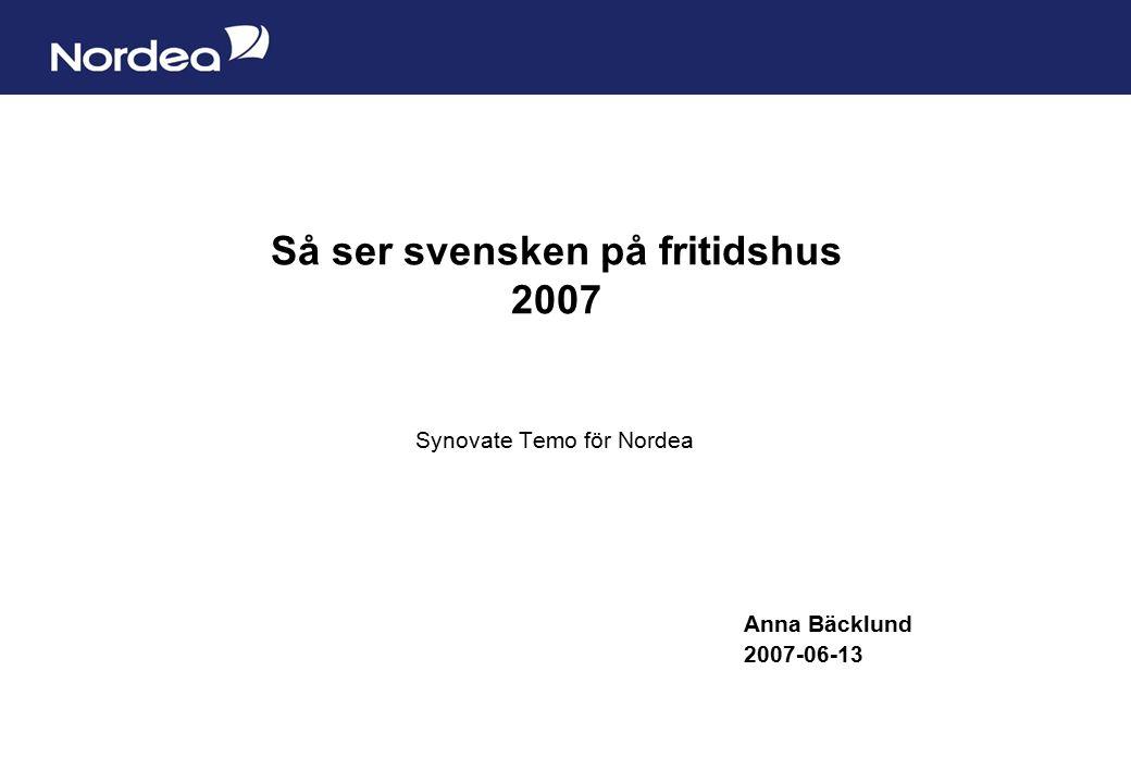 Sida 1 Så ser svensken på fritidshus 2007 Synovate Temo för Nordea Anna Bäcklund 2007-06-13