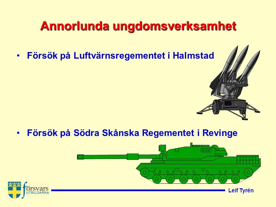 Leif Tyrén Annorlunda ungdomsverksamhet Försök på Luftvärnsregementet i Halmstad Försök på Södra Skånska Regementet i Revinge