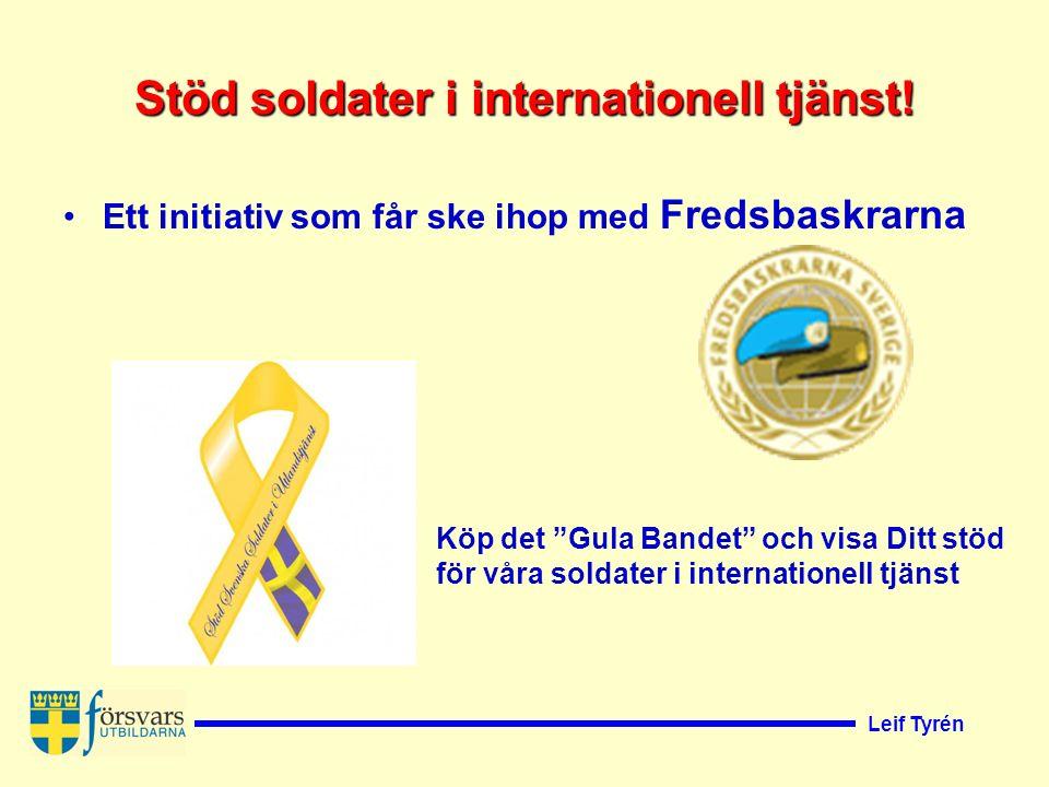 Leif Tyrén Stöd soldater i internationell tjänst.