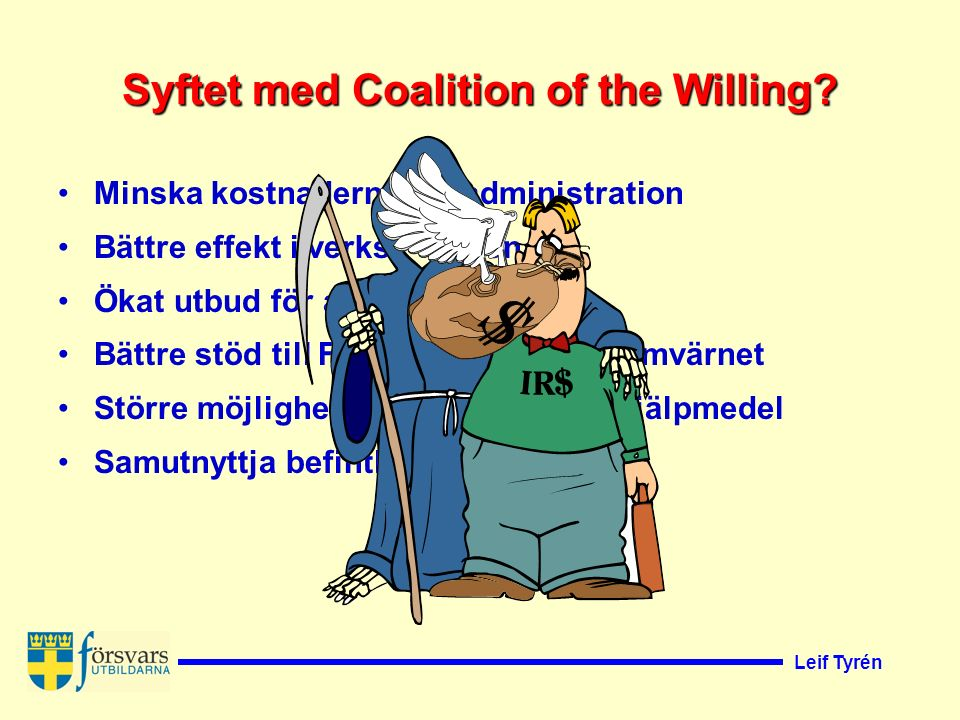 Leif Tyrén Syftet med Coalition of the Willing.