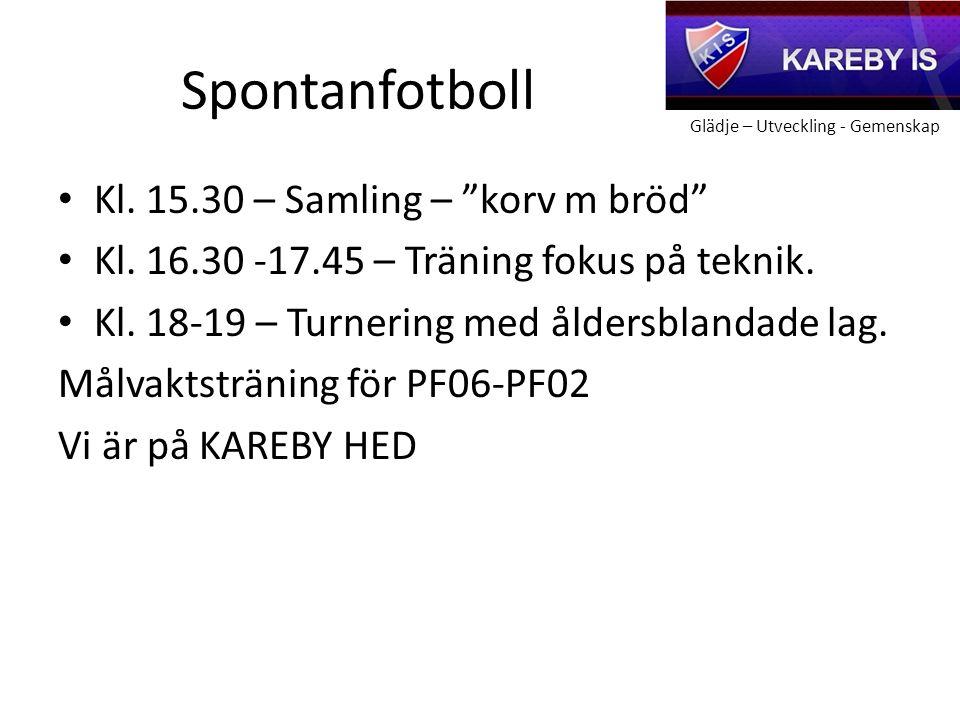 Glädje – Utveckling - Gemenskap Spontanfotboll Kl.