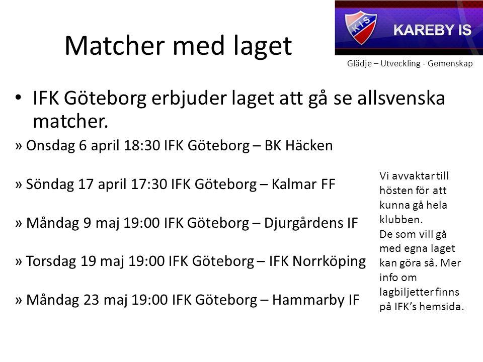 Glädje – Utveckling - Gemenskap Matcher med laget IFK Göteborg erbjuder laget att gå se allsvenska matcher.