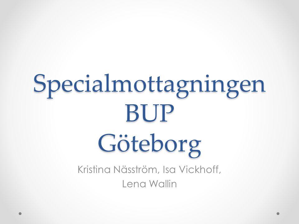 Specialmottagningen BUP Göteborg Kristina Näsström, Isa Vickhoff, Lena Wallin