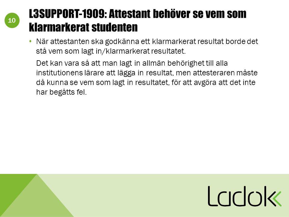 10 L3SUPPORT-1909: Attestant behöver se vem som klarmarkerat studenten När attestanten ska godkänna ett klarmarkerat resultat borde det stå vem som lagt in/klarmarkerat resultatet.