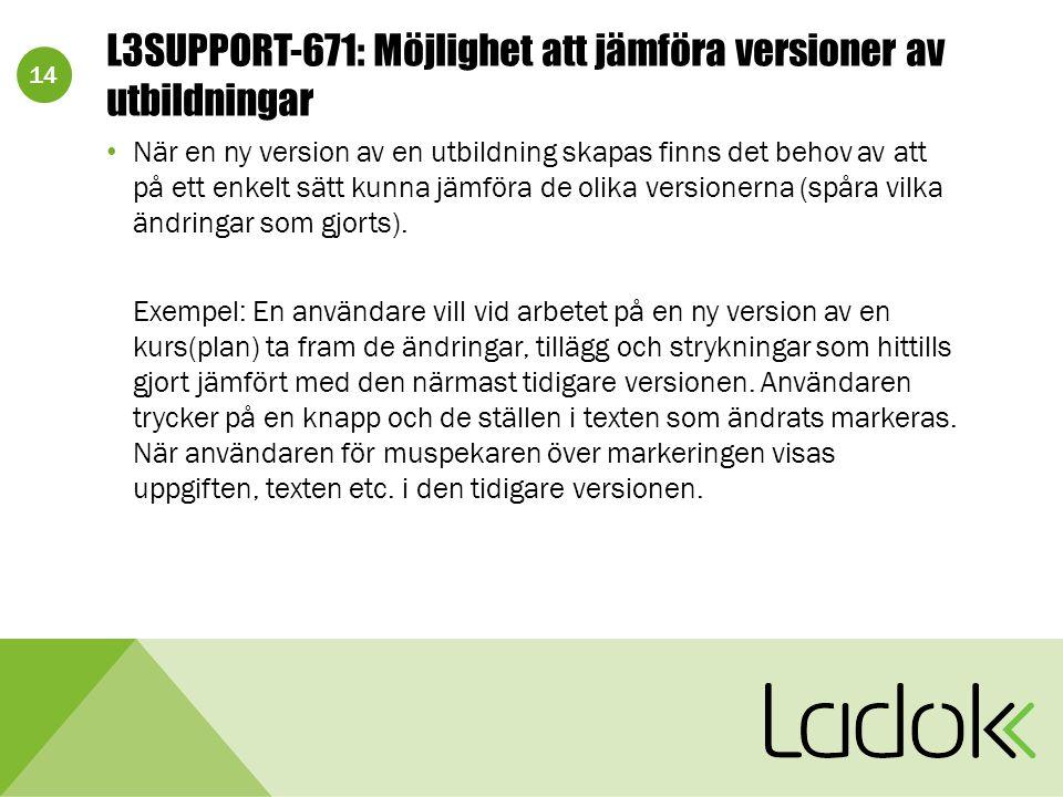 14 L3SUPPORT-671: Möjlighet att jämföra versioner av utbildningar När en ny version av en utbildning skapas finns det behov av att på ett enkelt sätt kunna jämföra de olika versionerna (spåra vilka ändringar som gjorts).
