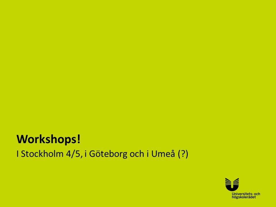 Sv Workshops! I Stockholm 4/5, i Göteborg och i Umeå ( )