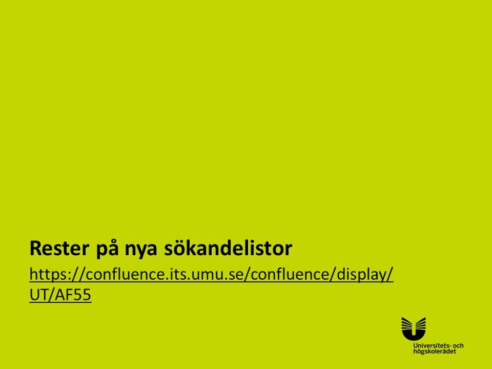 Sv Rester på nya sökandelistor https://confluence.its.umu.se/confluence/display/ UT/AF55