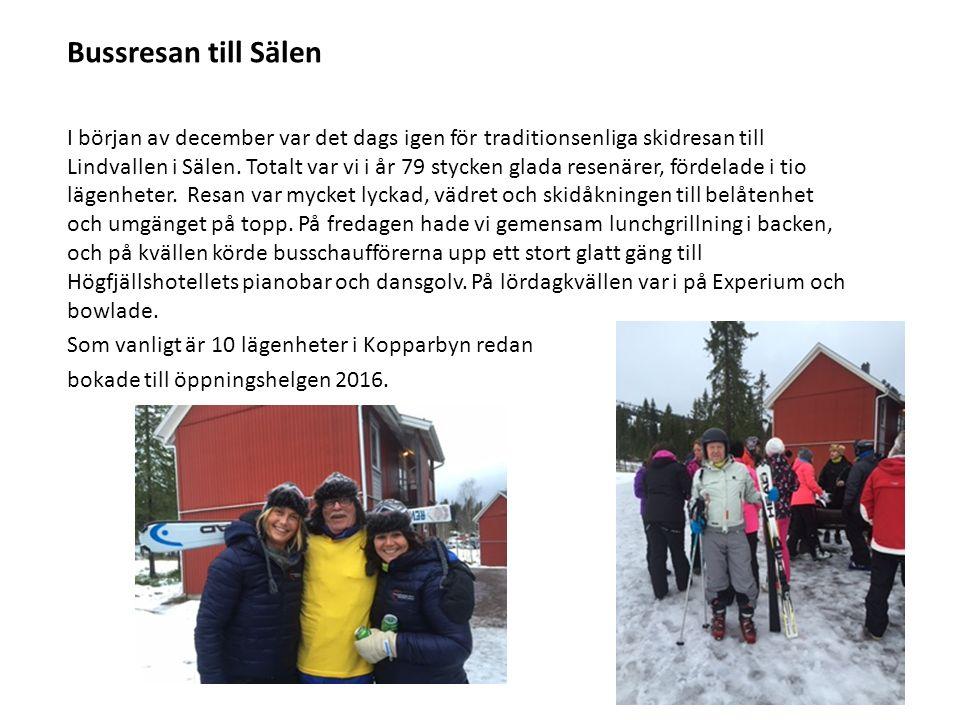 Bussresan till Sälen I början av december var det dags igen för traditionsenliga skidresan till Lindvallen i Sälen. Totalt var vi i år 79 stycken glad