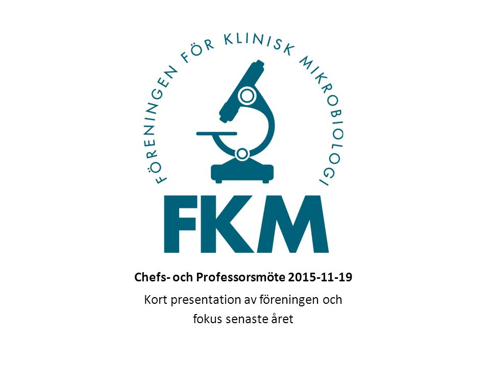 Chefs- och Professorsmöte 2015-11-19 Kort presentation av föreningen och fokus senaste året