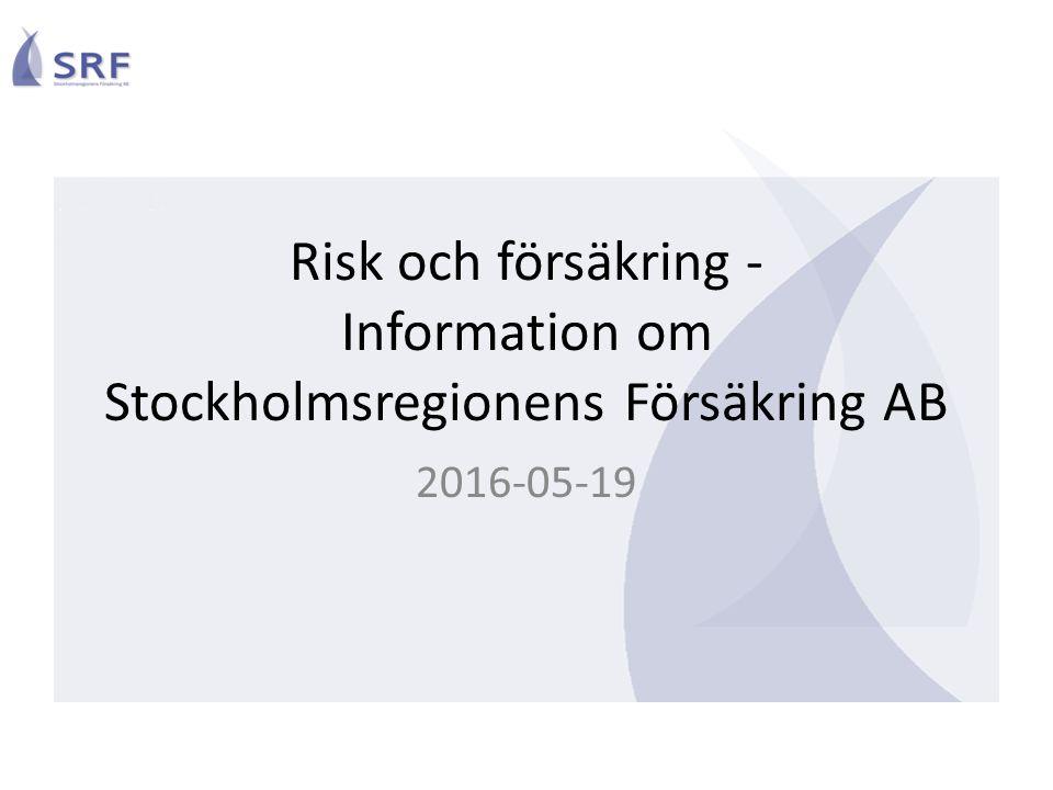 Risk och försäkring - Information om Stockholmsregionens Försäkring AB 2016-05-19