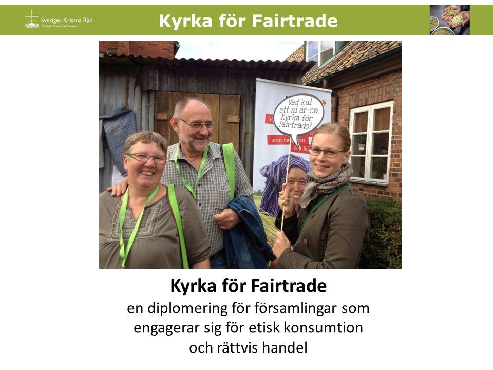 Kyrka för Fairtrade en diplomering för församlingar som engagerar sig för etisk konsumtion och rättvis handel