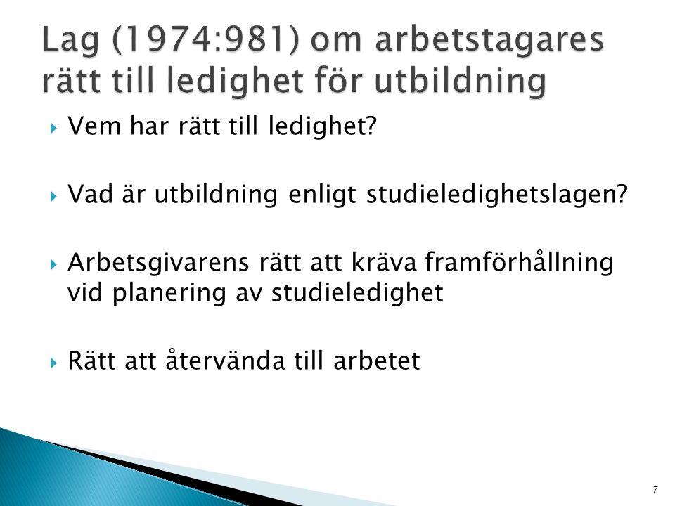  Vem har rätt till ledighet.  Vad är utbildning enligt studieledighetslagen.