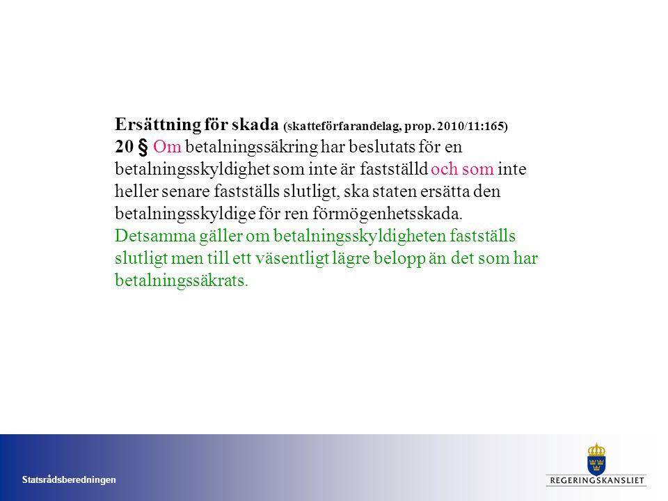 Statsrådsberedningen Ersättning för skada (skatteförfarandelag, prop.