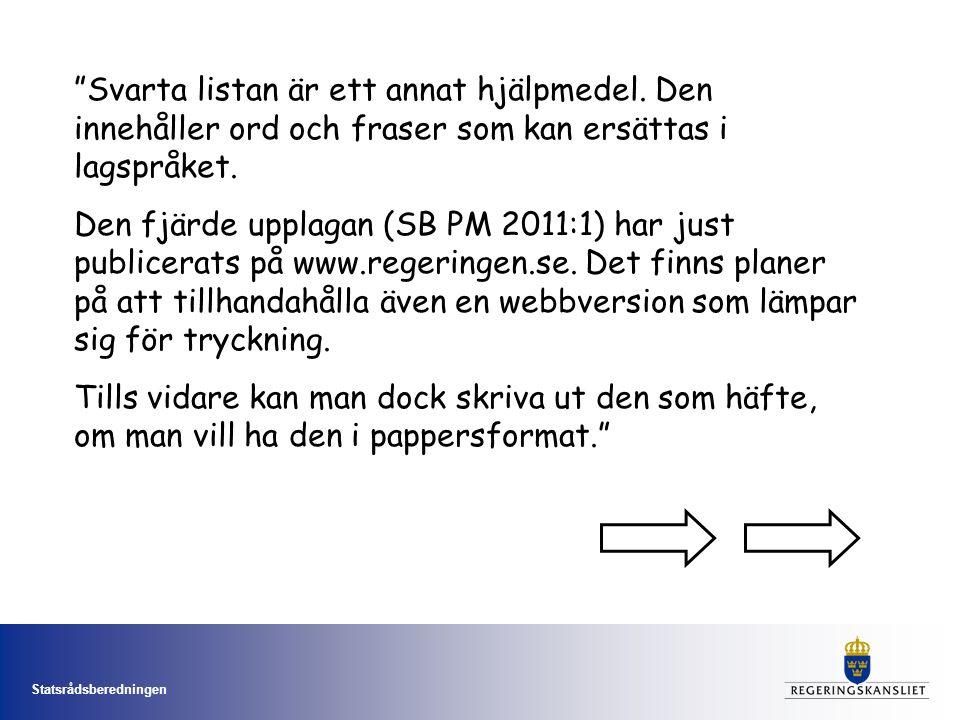 """Statsrådsberedningen """"Svarta listan är ett annat hjälpmedel. Den innehåller ord och fraser som kan ersättas i lagspråket. Den fjärde upplagan (SB PM 2"""