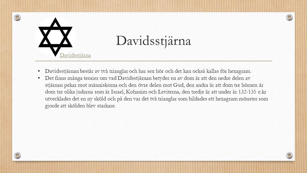Davidsstjärna Davidsstjärnan består av två trianglar och har sex hör och det kan också kallas för hexagram.