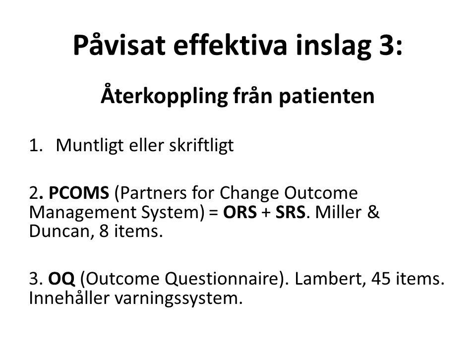 Påvisat effektiva inslag 3: Återkoppling från patienten 1.Muntligt eller skriftligt 2.