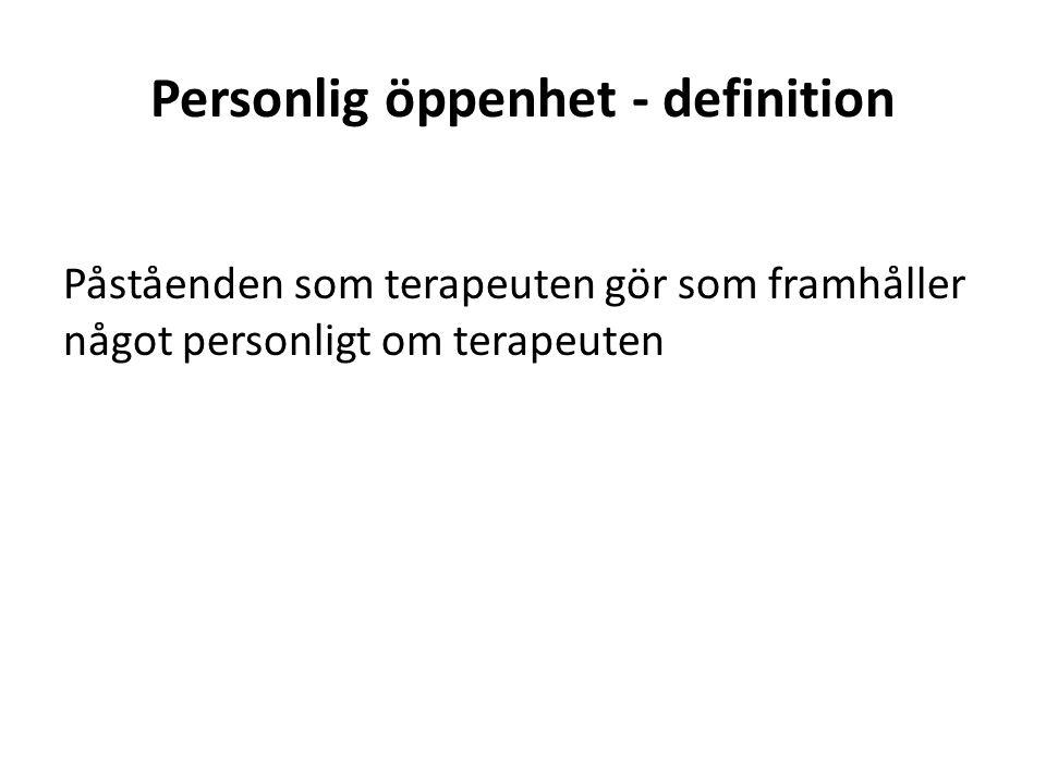 Personlig öppenhet - definition Påståenden som terapeuten gör som framhåller något personligt om terapeuten