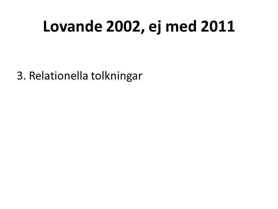 Lovande 2002, ej med 2011 3. Relationella tolkningar
