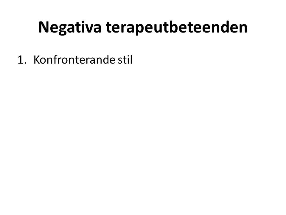 Negativa terapeutbeteenden 1.Konfronterande stil